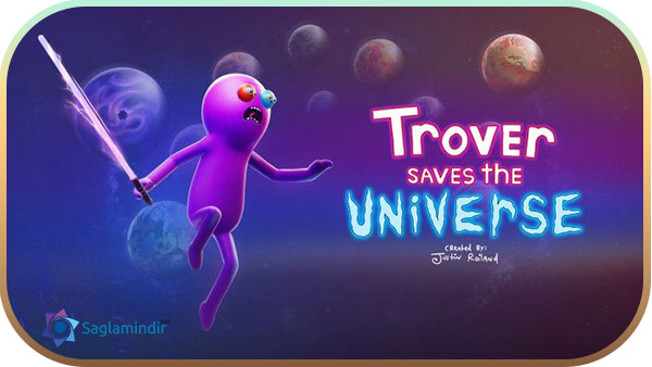 Trover Saves The Universeindir