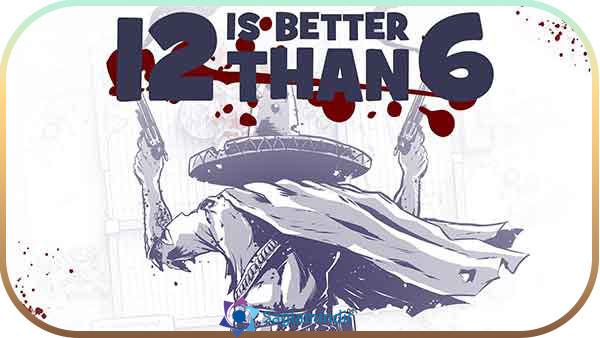 12 Is Better Than 6 indir