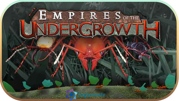 Empires of the Undergrowth indir