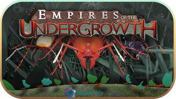 Empires of the Undergrowth indir
