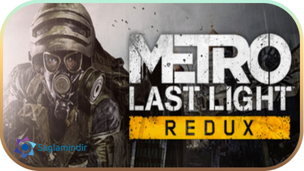 Metro Last Light Redux indir