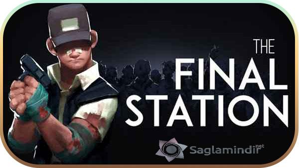 The Final Station indir