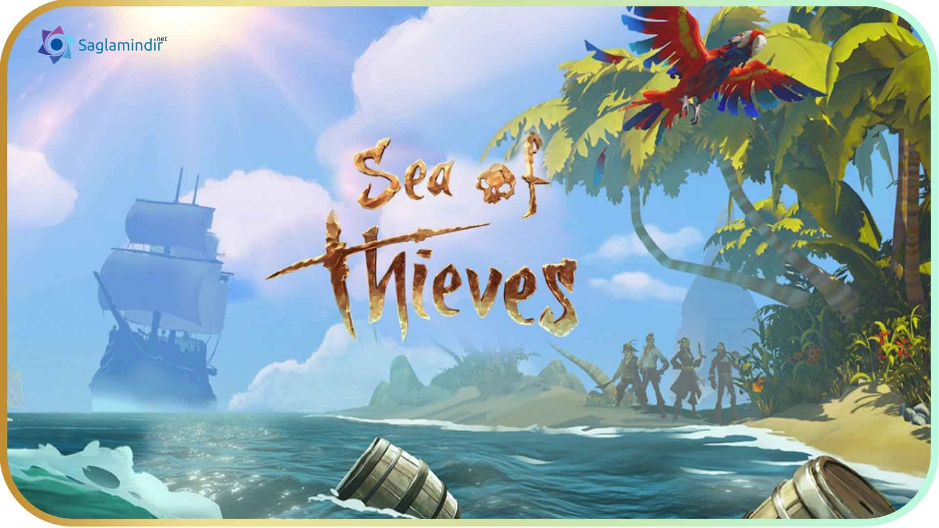 Sea of Thieves saglamindir